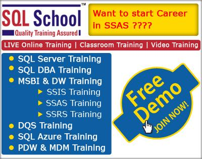 SSAS ONLINE TRAINING @ SQL SCHOOL – WITH REALTIME SCENARIOS