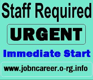 URGENT Staff Required To Immediate Start.