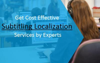 Get Cost Effective Subtitling Localization Service