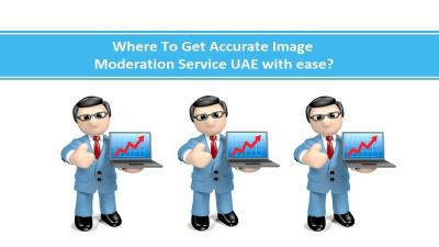Where To Get Accurate Image Moderation Service UAE