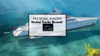 Maxoel Yacht- Dubai Yacht Rental