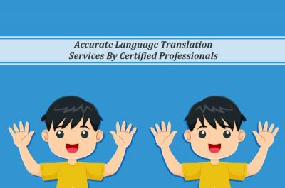 Accurate Language Translation Services By Certified interpreters